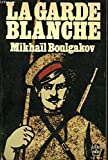 La Garde Blanche - EDITIONS LIVRE DE POCHE N° 3399