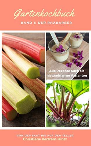 Gartenkochbuch: Band 1: Der Rhabarber