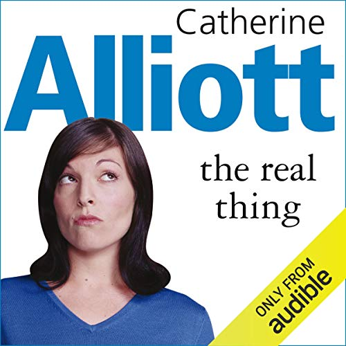 The Real Thing                   By:                                                                                                                                 Catherine Alliott                               Narrated by:                                                                                                                                 Suzy Aitchison                      Length: 14 hrs and 30 mins     34 ratings     Overall 4.2