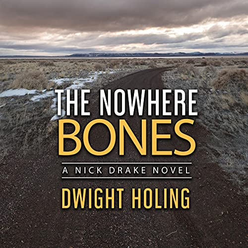 The Nowhere Bones Audiobook By Dwight Holing cover art
