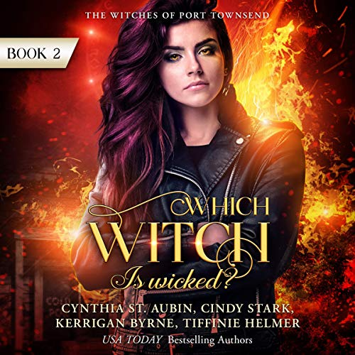 Which Witch Is Wicked? Audiobook By Kerrigan Byrne, Cindy Stark, Tiffinie Helmer, Cynthia St. Aubin cover art