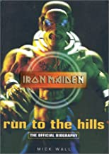 Run to the Hills: The Official Biography of Iron Maiden