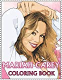 Mariah Carey Coloring Book: Coloring Book for All Fans of Mariah Careywith Fun, Easy and Relaxing Design