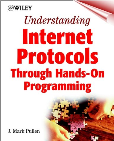 Understanding Internet Protocols: Through Hands-On Programming: An Interactive Hands-on Approach