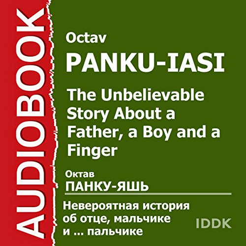 The Unbelievable Story About a Father, a Boy, and a Finger [Russian Edition] audiobook cover art