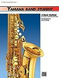 Yamaha Band Student - Book 1 (Tenor Saxophone): B-Flat Tenor Saxophone (Yamaha Band Method)
