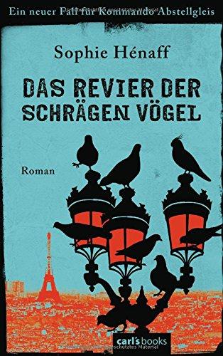 Das Revier der schrägen Vögel: Ein neuer Fall für Kommando Abstellgleis - Roman (Kommando Abstellgleis ermittelt, Band 2)