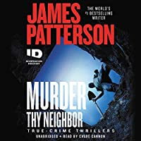 Murder Thy Neighbor: Library Edition (True-crime Thrillers)