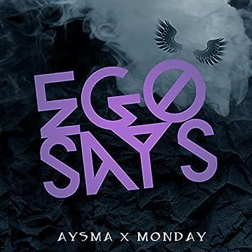 Ego Says