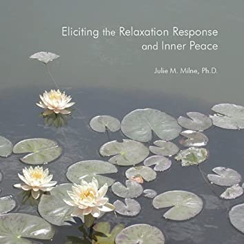 Eliciting the Relaxation Response and Inner Peace
