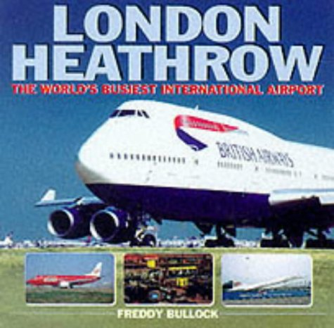 London Heathrow: The World's Busiest International Airport