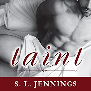 Taint     A Sexual Education Novel              By:                                                                                                                                 S. L. Jennings                               Narrated by:                                                                                                                                 Sean Crisden                      Length: 6 hrs and 29 mins     166 ratings     Overall 4.2