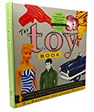 The Toy Book: A Celebration of Slinky and G.I. Joe, Tinker Toys, Hula Hoops, Barbie Dolls, Snoot Flutes, Coon-Skin Caps, Slot Cars, Frisbees, Yo-Yos