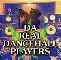 DA REAL DANCEHALL PLAYERS