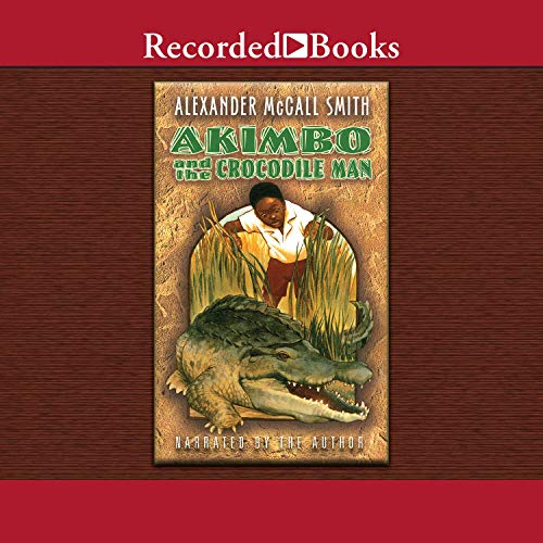 Akimbo and the Crocodile Man Audiobook By Alexander McCall Smith cover art