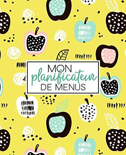 Mon planificateur de menus: Organise, suis et planifie tes menus de la semaine : Un journal, carnet de bord, agenda et suivi alimentaire sur 52 ... de courses : Couverture de fruits 2292