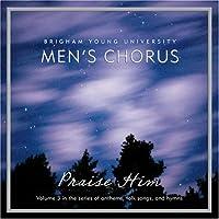 Praise Him by BYU Men's Chorus (2006-05-31)