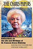 The Osiris Papers: Reflections on the Life and Writings of Dr. Frances Cress Welsing