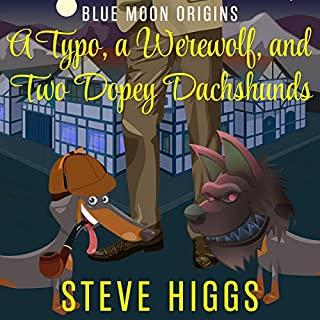 A Typo, a Werewolf, and Two Dopey Dachshunds audiobook cover art