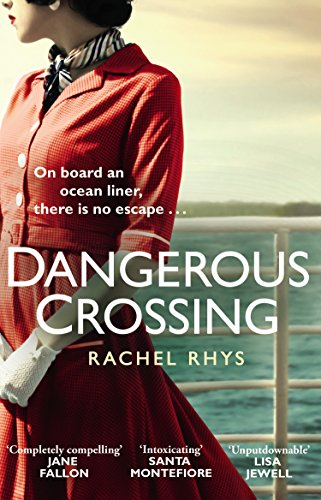 Dangerous Crossing: The captivating Richard & Judy Book Club page-turner by [Rachel Rhys]