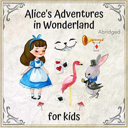 Page de couverture de Alice's Adventures in Wonderland - Abridged: For Kids