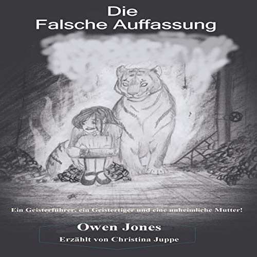 Die Falsche Auffassung [The Misconception: A Spirit Guide, a Ghost Tiger, and One Scary Mother!] audiobook cover art