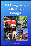 100 Things to do with Kids in Georgia