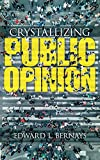 Crystallizing Public Opinion (English Edition)