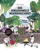 Das sensationelle Winterhochbeet: Ernten bis zum Abfrieren