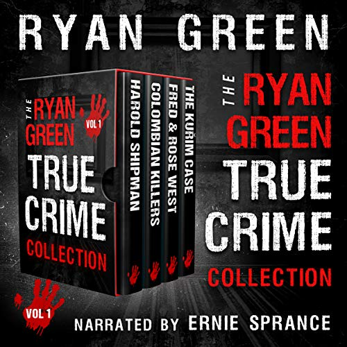 The Ryan Green True Crime Collection: Volume 1 Audiobook By Ryan Green cover art