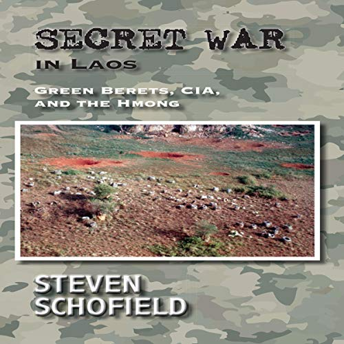 Secret War in Laos: Green Berets, CIA, and the Hmong audiobook cover art