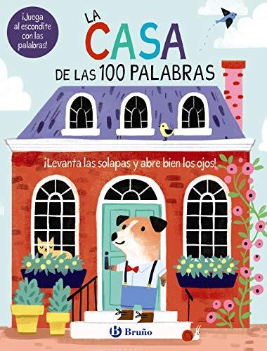La casa de las 100 palabras (Castellano - A Partir De 0 Años - Proyecto De 0 A 3 Años - Libros Manipulativos)
