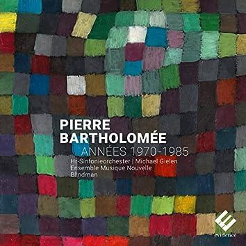 Pierre Bartholomée: Années 1970-1985