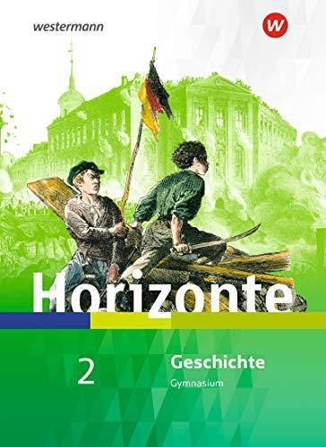 Horizonte - Geschichte für Nordrhein-Westfalen und Schleswig-Holstein - Ausgabe 2019: Schülerband 2