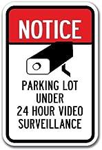 Notice Parking Lot Under 24 Hour Video Surveillance Sign 12