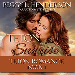 Teton Sunrise     Teton Romance Trilogy, Book 1              By:                                                                                                                                 Peggy L. Henderson                               Narrated by:                                                                                                                                 Steve Marvel                      Length: 7 hrs and 35 mins     2 ratings     Overall 4.5