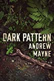 Dark Pattern (The Naturalist, 4, Band 4) - Andrew Mayne