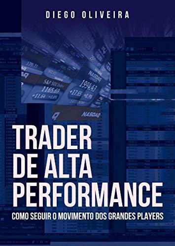 Trader de alta performance: Como seguir o movimento dos grandes players