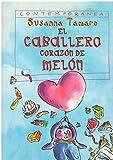 El Caballero corazon de melon