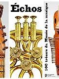 Echos - 100 trésors du Musée de la musique