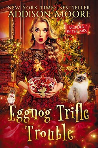 Eggnog Trifle Trouble: Cozy Mystery (MURDER IN THE MIX Book 28) by [Addison Moore]