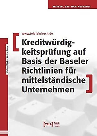 Kreditw�rdigkeitspr�fung auf Basis der Baseler Richtlinien f�r mittelst�ndische Unternehmen : B�cher