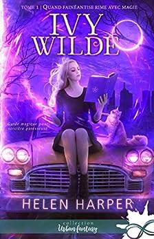Quand fainéantise rime avec magie: Ivy Wilde, T1 par [Helen Harper]