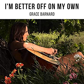 I'm Better Off on My Own