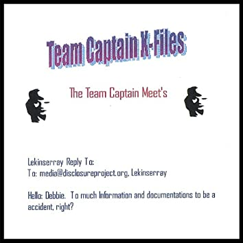 The Team Captain's X-File:The Team Captain Meets the Disclosure Project!