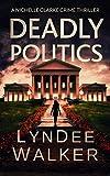 Deadly Politics: A Nichelle Clarke Crime Thriller