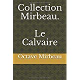 Collection Mirbeau. Le Calvaire
