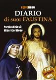 Diario di suor Faustina. Parole di Gesù misericordioso. Audiolibro. 3 CD formato MP3