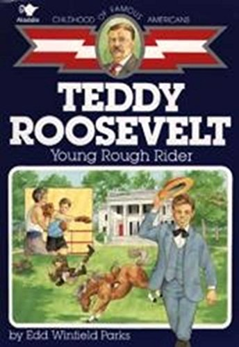 Teddy Roosevelt: Young Rough Rider (Childhood of Famous Americans) (English Edition)