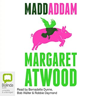 MaddAddam                   By:                                                                                                                                 Margaret Atwood                               Narrated by:                                                                                                                                 Bernadette Dunne,                                                                                        Bob Walter,                                                                                        Robbie Daymond                      Length: 13 hrs and 21 mins     92 ratings     Overall 4.5